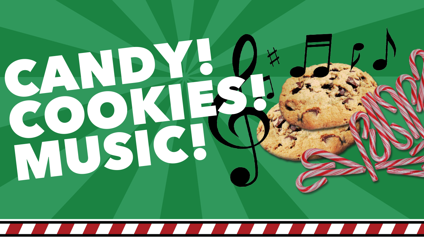 Candy, Cookies & Music!